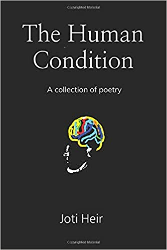 The Human Condition By Joti Heir